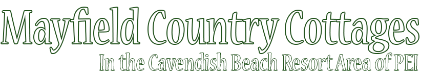 Cavendish PEI Area Cottages For Rent - Mayfield Country Cottages